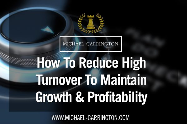 Reducing high turnover is key to improving business growth and profitability